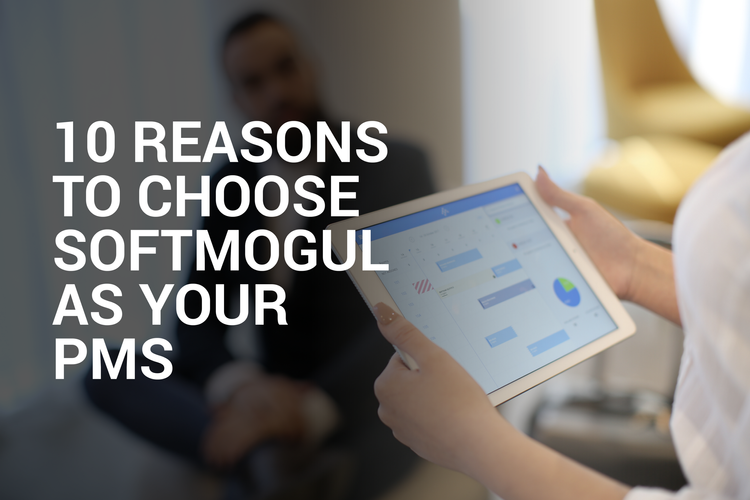 10 Reasons to choose Softmogul as your hotel PMS